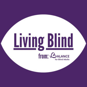 Living Blind from: BALANCE for Blind Adults